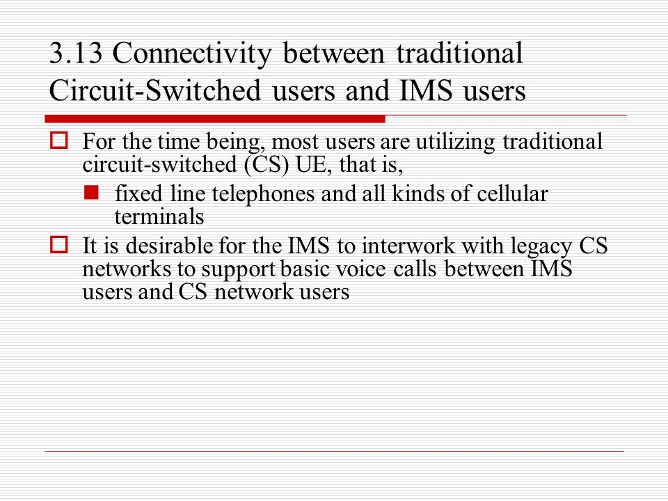 3.13 Connectivity between traditional Circuit-Switched users and IMS users