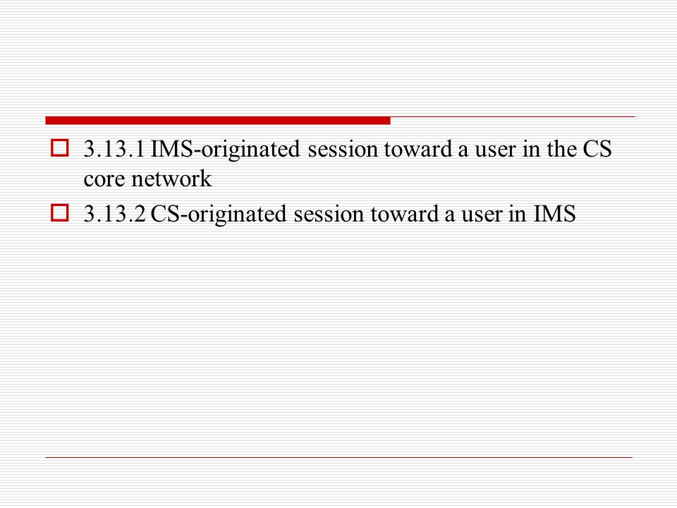 3.13.1 IMS-originated session toward a user in the CS core network