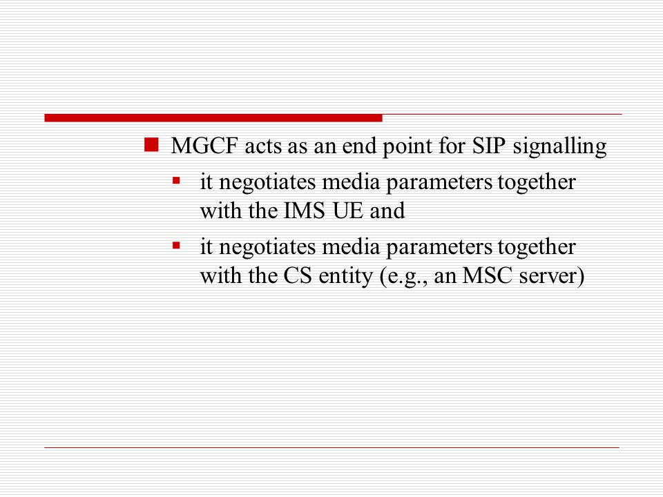 MGCF acts as an end point for SIP signalling