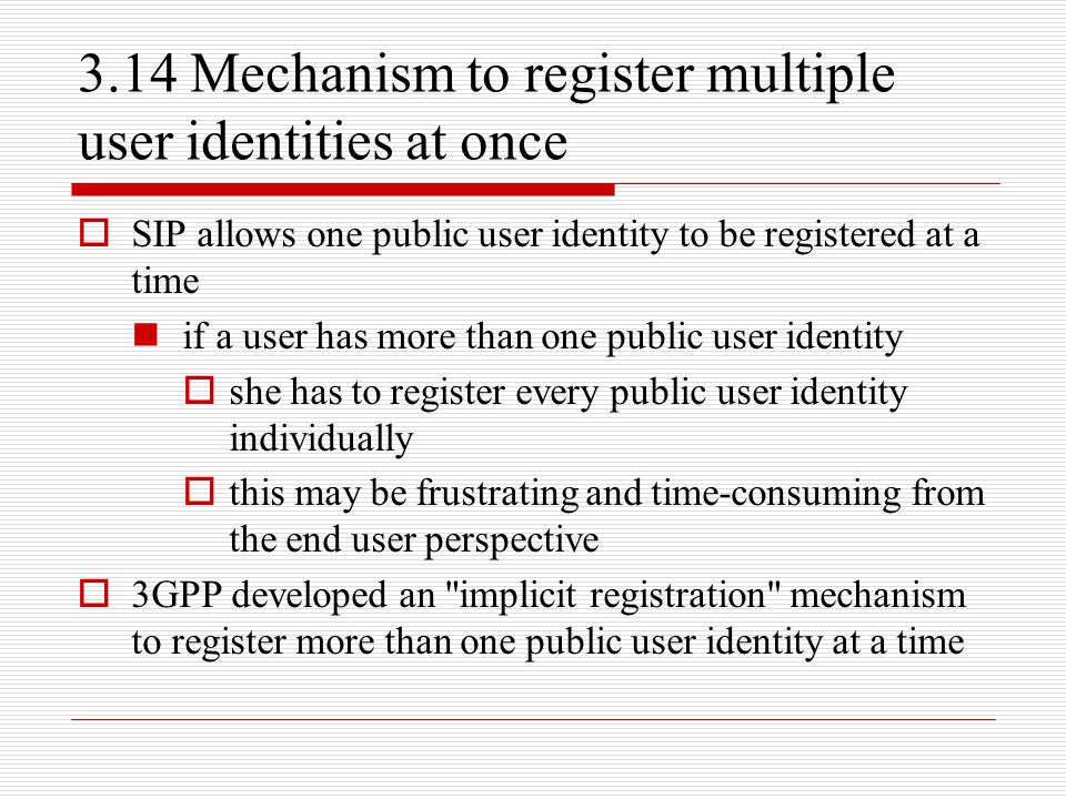 3.14 Mechanism to register multiple user identities at once