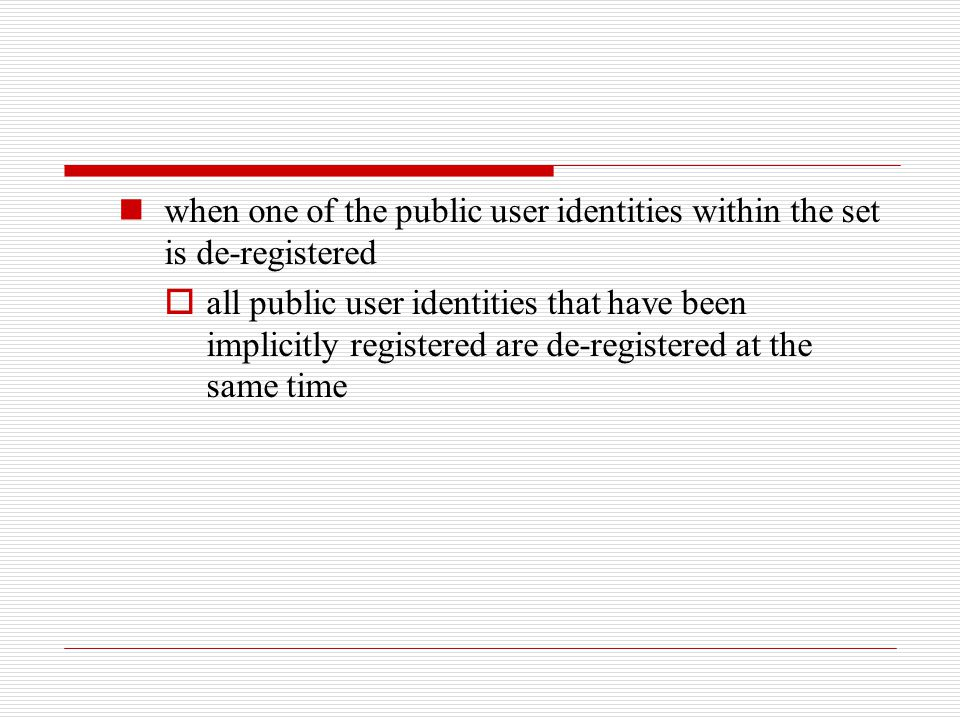 when one of the public user identities within the set is de-registered