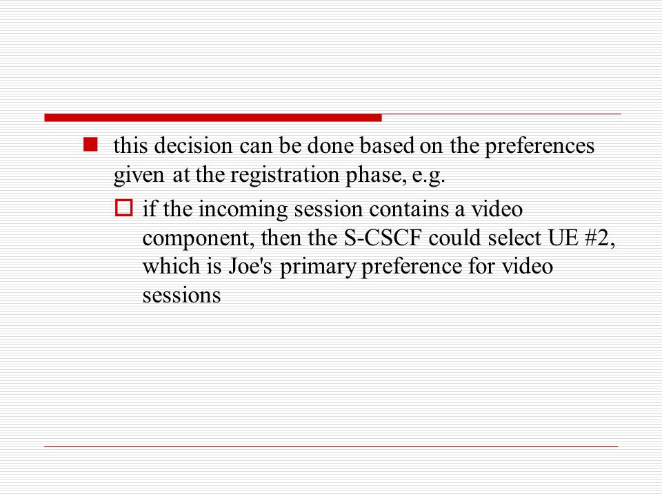 this decision can be done based on the preferences given at the registration phase, e.g.