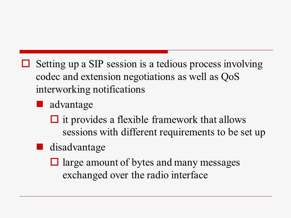 Setting up a SIP session is a tedious process involving codec and extension negotiations as well as QoS interworking notifications