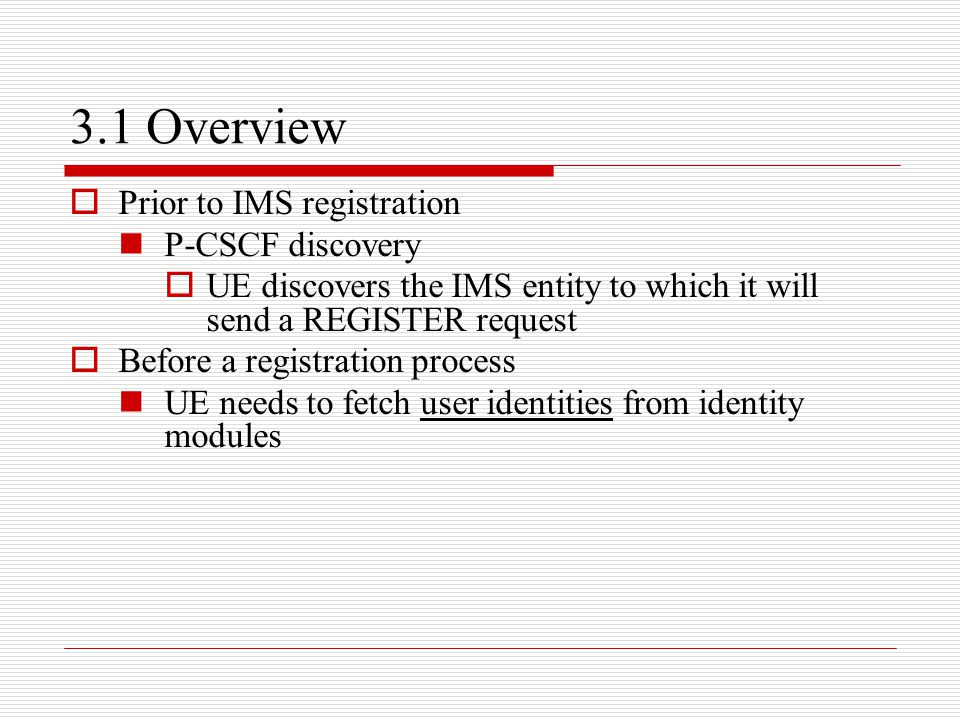 3.1 Overview Prior to IMS registration P-CSCF discovery