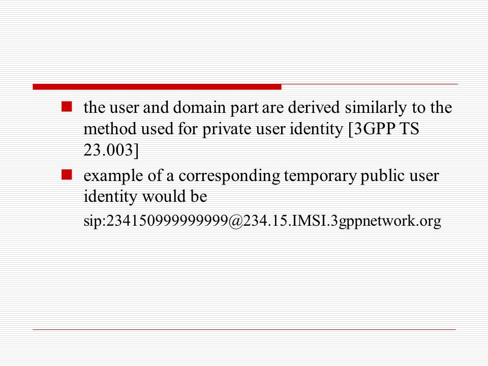 example of a corresponding temporary public user identity would be