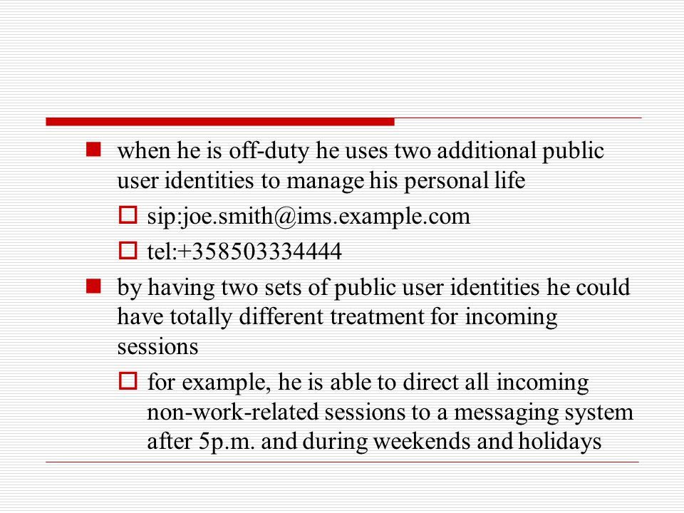 when he is off-duty he uses two additional public user identities to manage his personal life