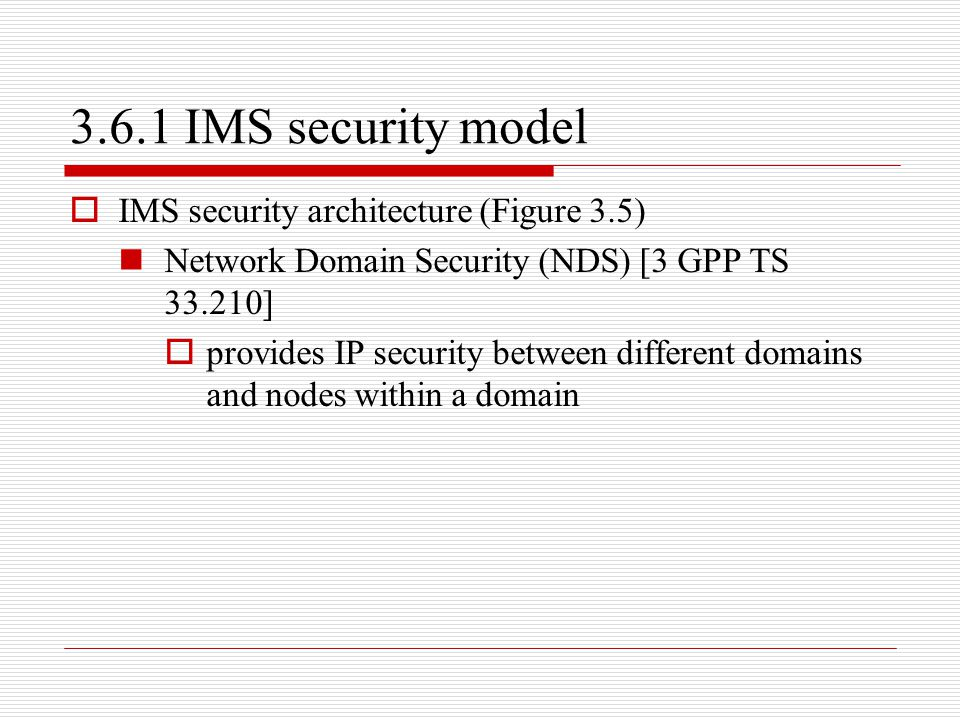 3.6.1 IMS security model IMS security architecture (Figure 3.5)
