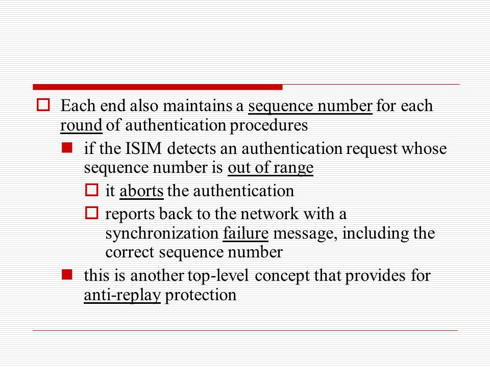 Each end also maintains a sequence number for each round of authentication procedures
