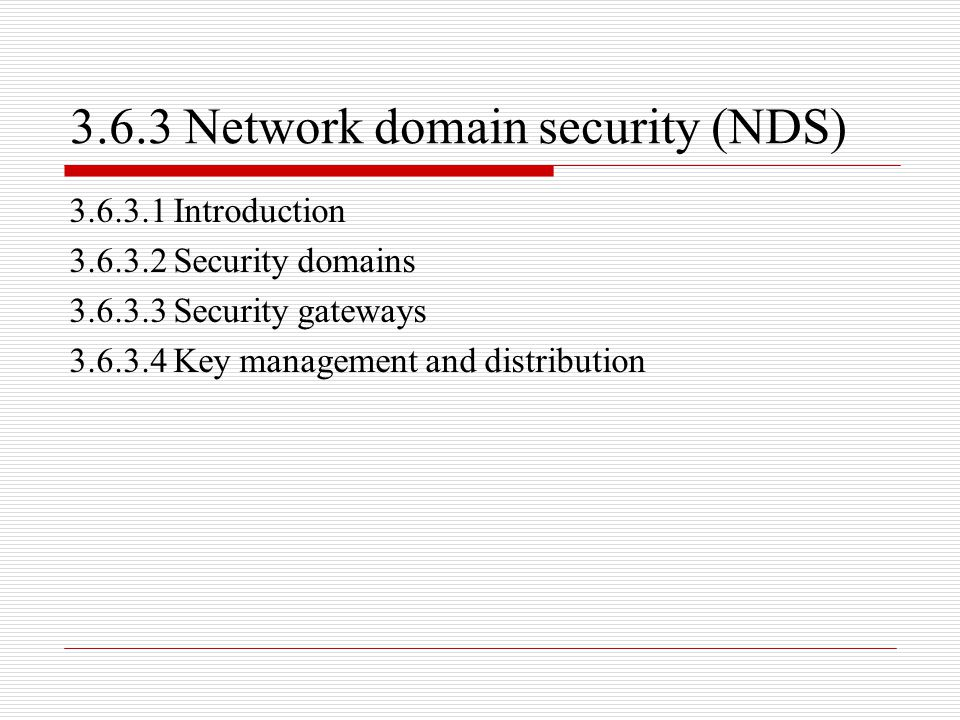 3.6.3 Network domain security (NDS)