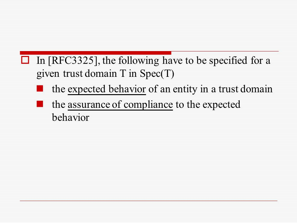 the expected behavior of an entity in a trust domain