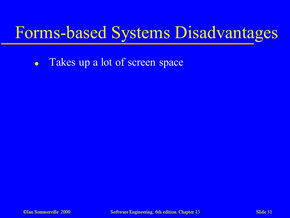 Forms-based Systems Disadvantages