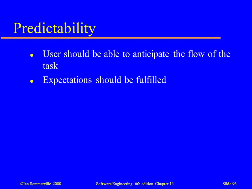 Predictability User should be able to anticipate the flow of the task