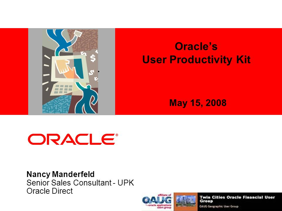 Oracle's User Productivity Kit May 15, 2008