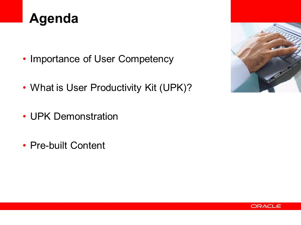 Agenda Importance of User Competency