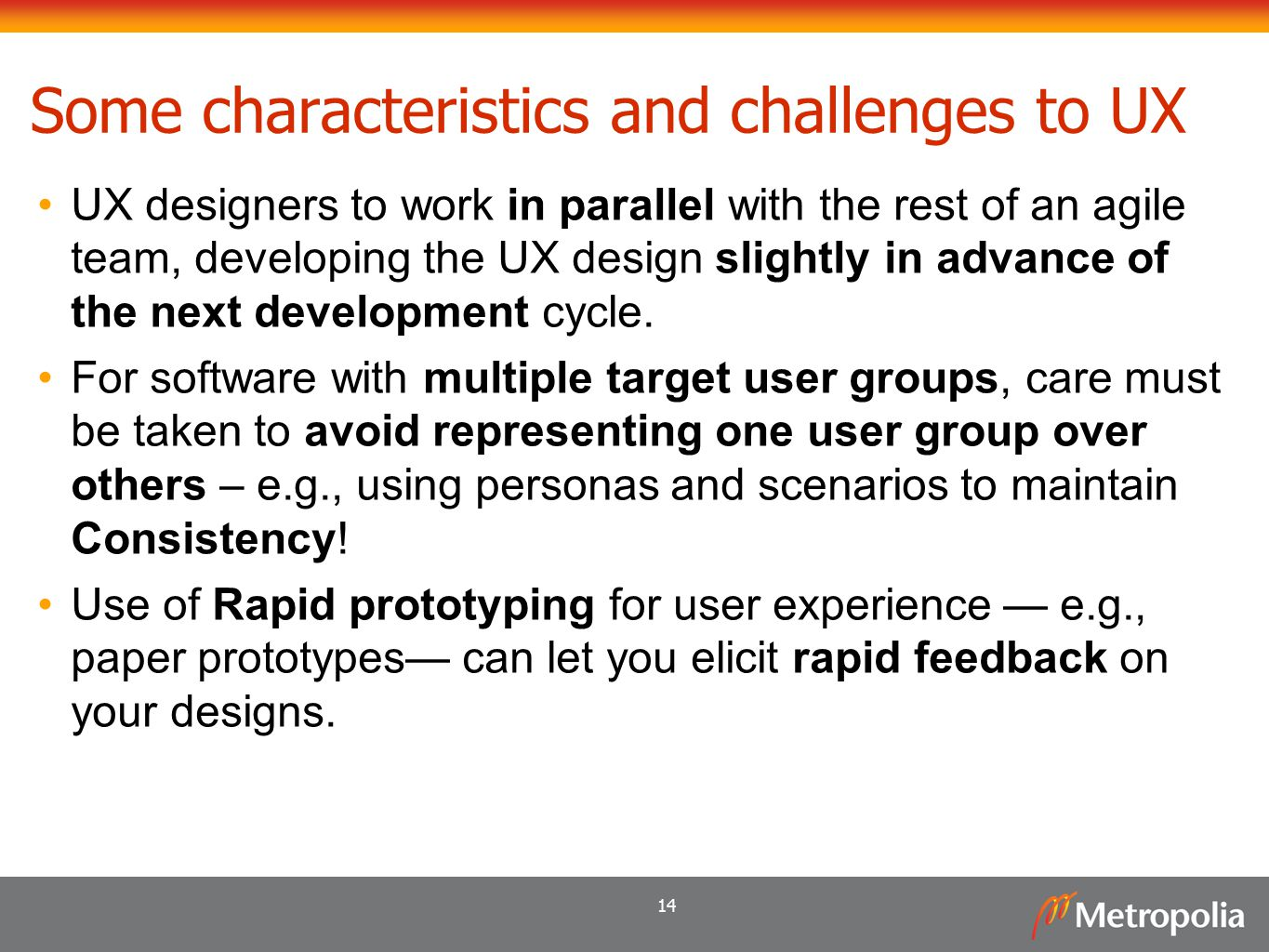 Some characteristics and challenges to UX