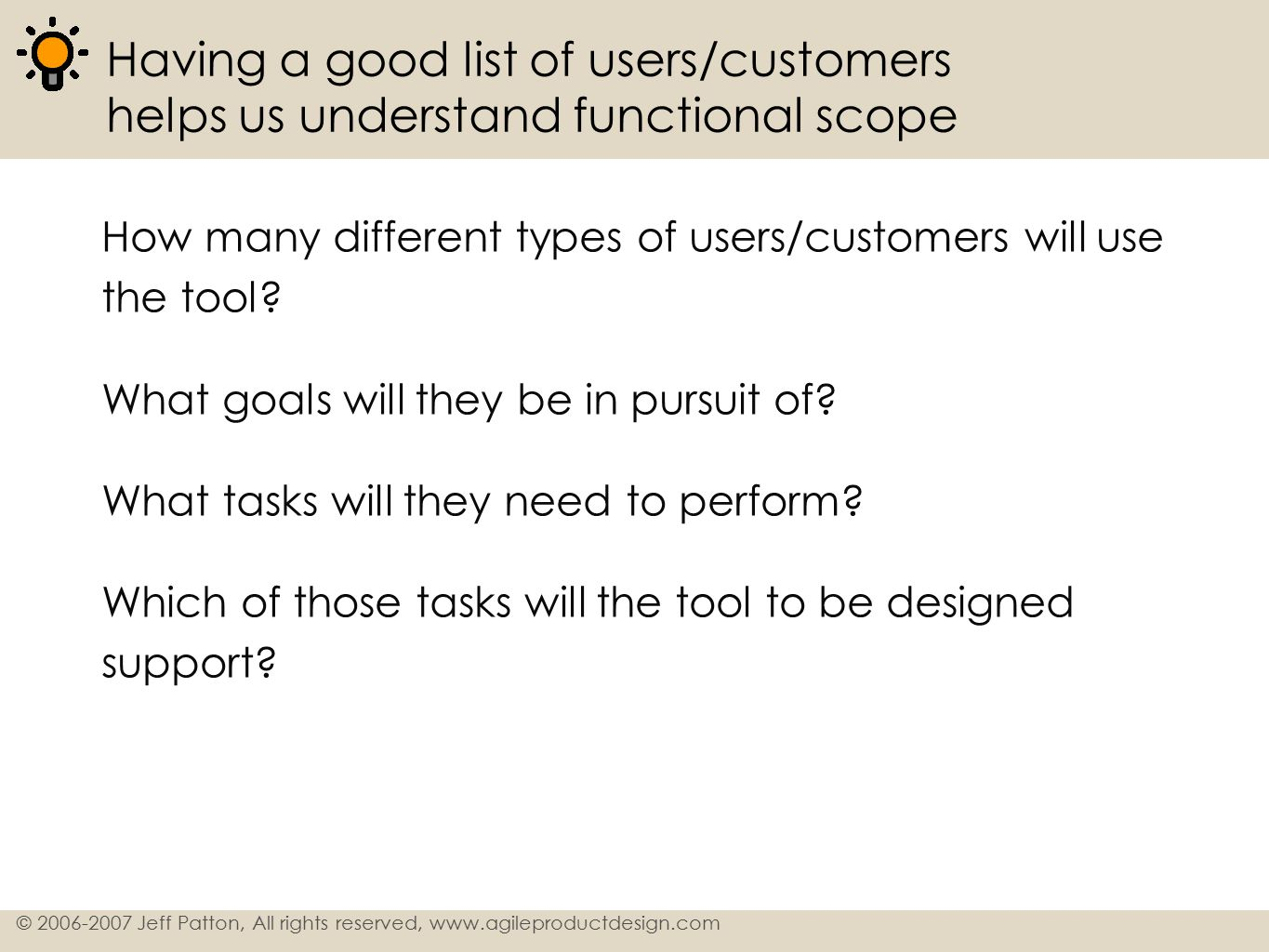 Having a good list of users/customers helps us understand functional scope