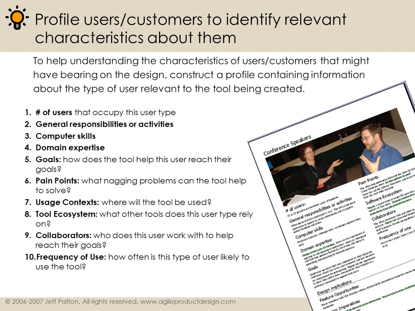 Profile users/customers to identify relevant characteristics about them