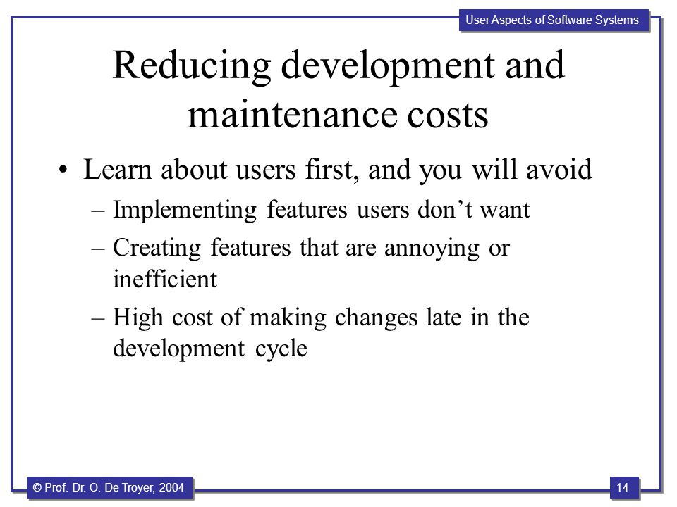 Reducing development and maintenance costs