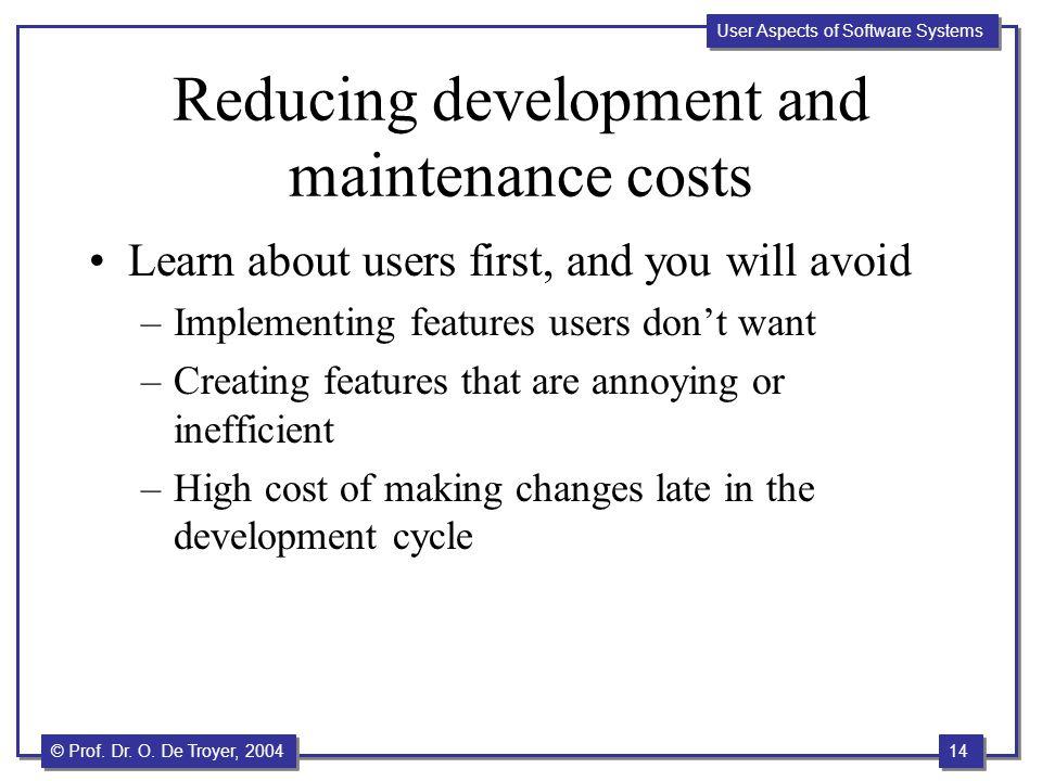 Reducing development and maintenance costs