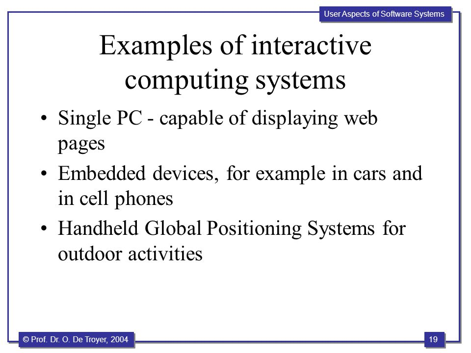 Examples of interactive computing systems