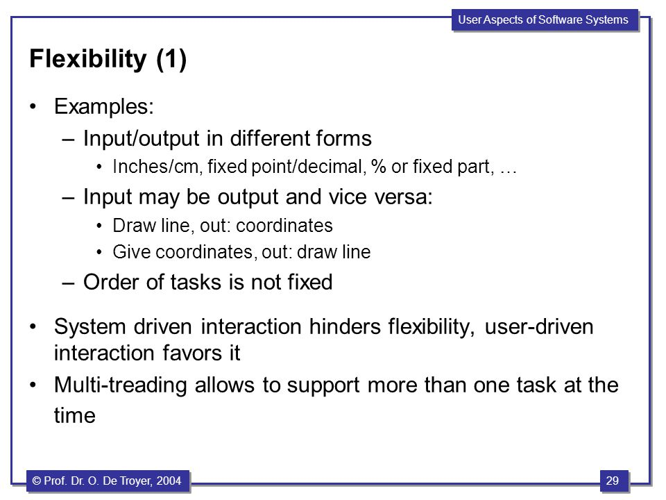 Flexibility (1) Examples: Input/output in different forms