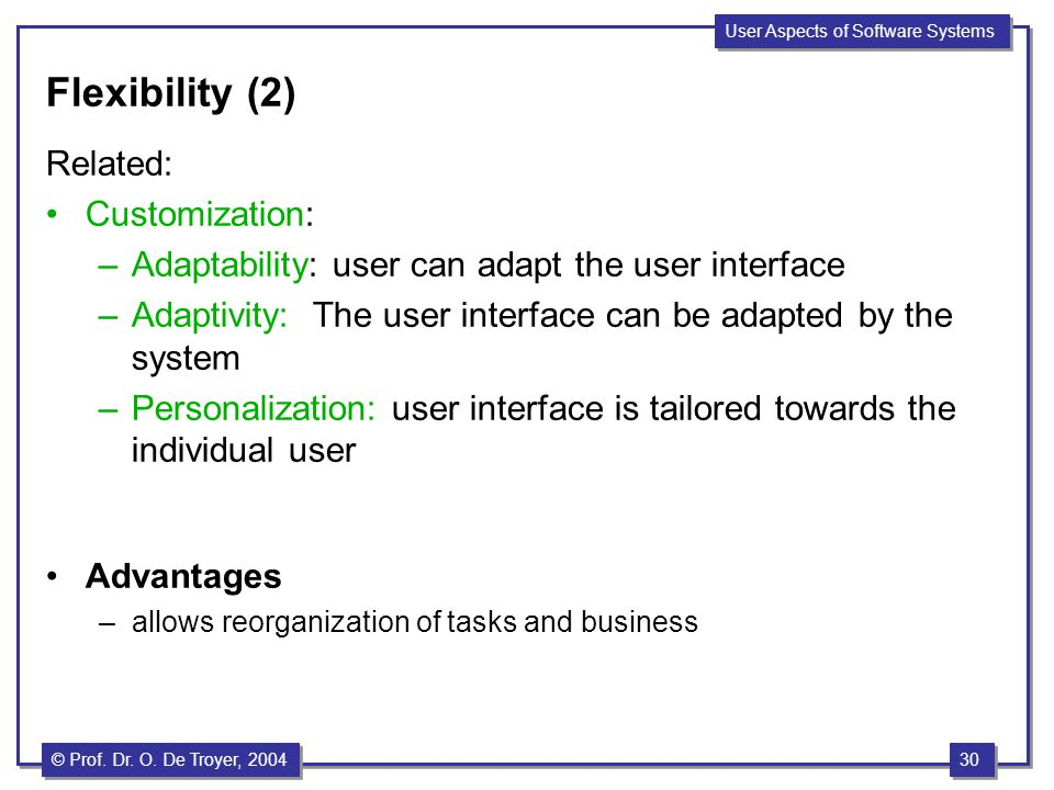 Flexibility (2) Related: Customization: