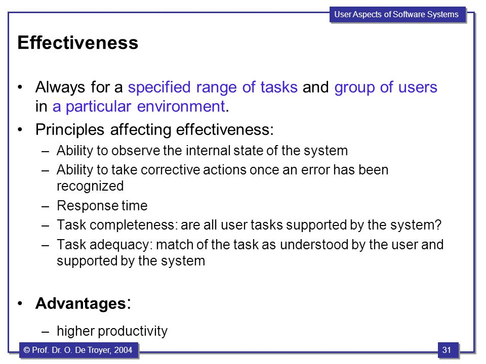 Effectiveness Always for a specified range of tasks and group of users in a particular environment.