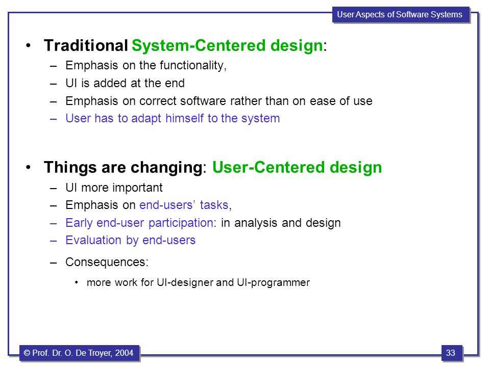 Traditional System-Centered design: