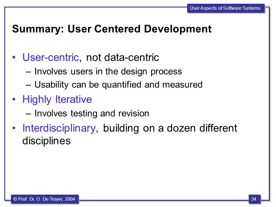 Summary: User Centered Development User-centric, not data-centric