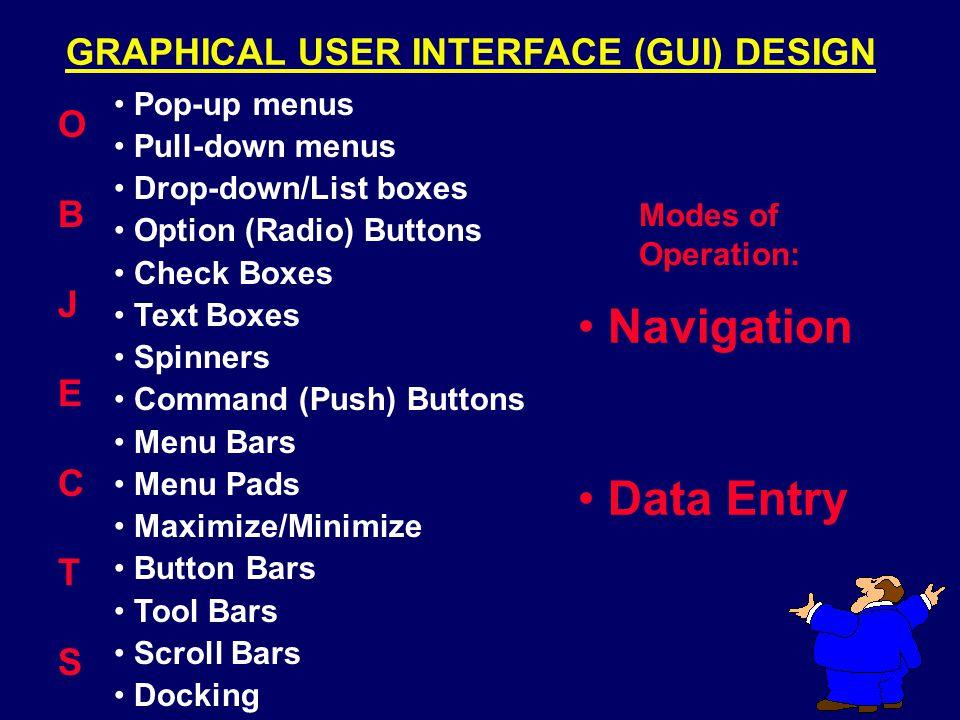 Navigation Data Entry GRAPHICAL USER INTERFACE (GUI) DESIGN O B J E C