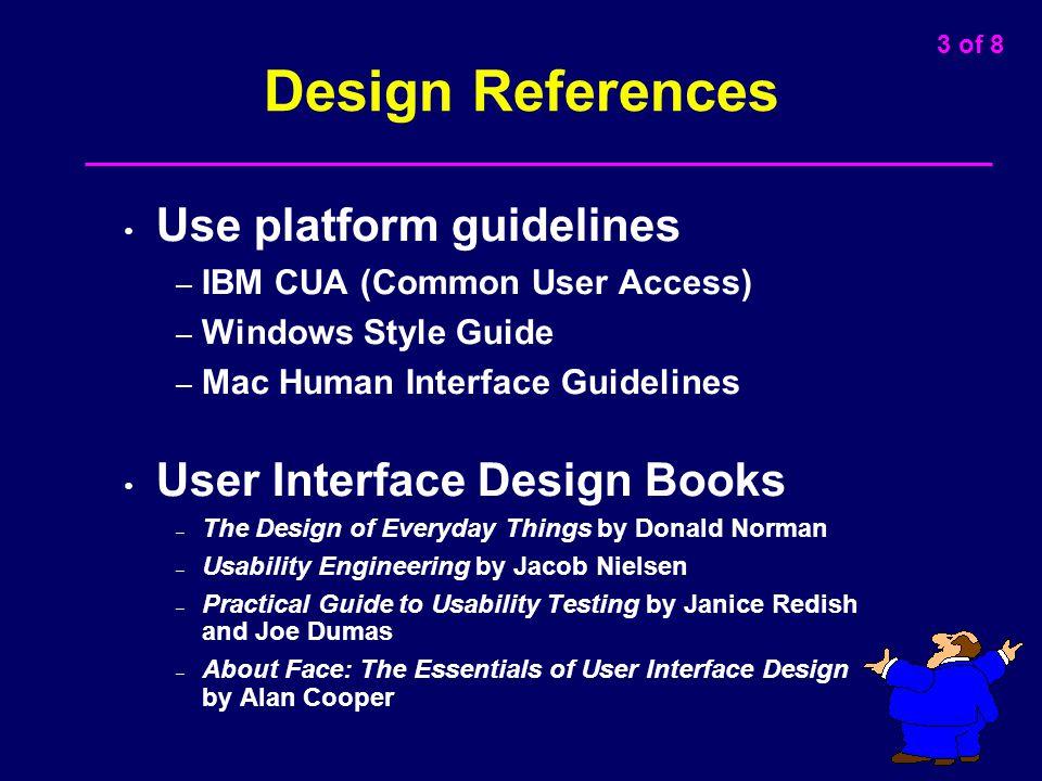 Design References Use platform guidelines User Interface Design Books