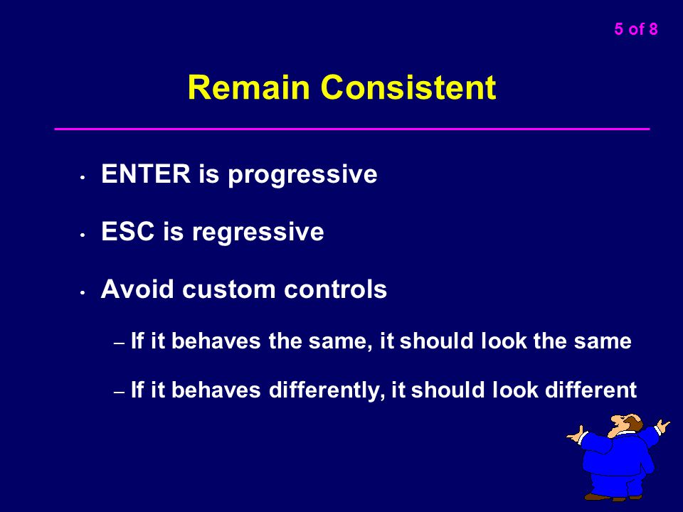Remain Consistent ENTER is progressive ESC is regressive