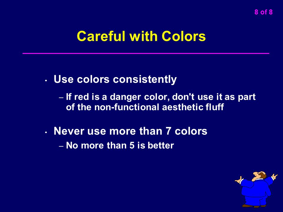 Careful with Colors Use colors consistently
