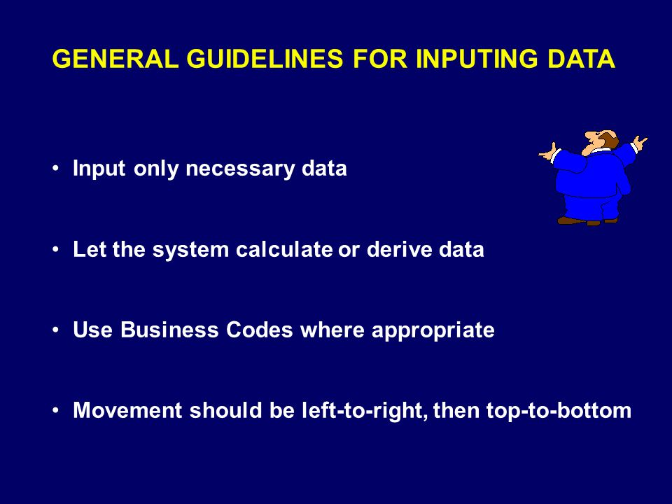 GENERAL GUIDELINES FOR INPUTING DATA