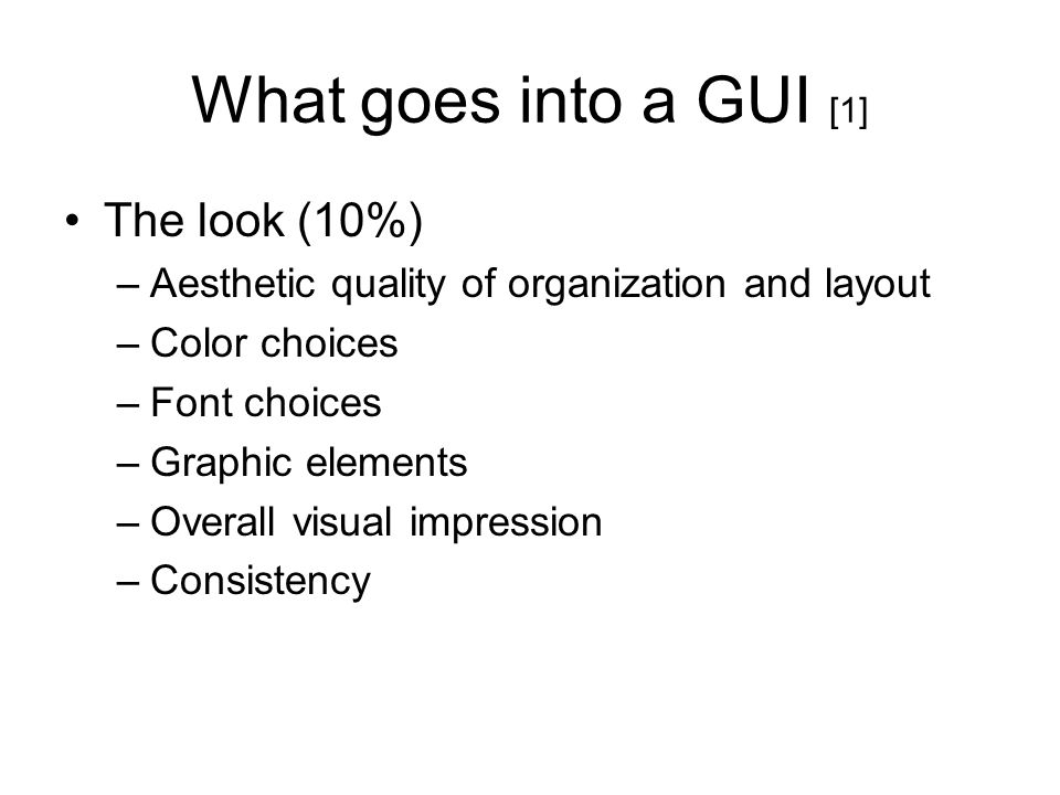 What goes into a GUI [1] The look (10%)