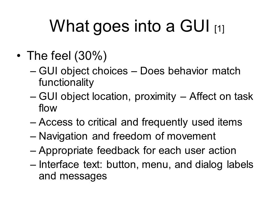 What goes into a GUI [1] The feel (30%)