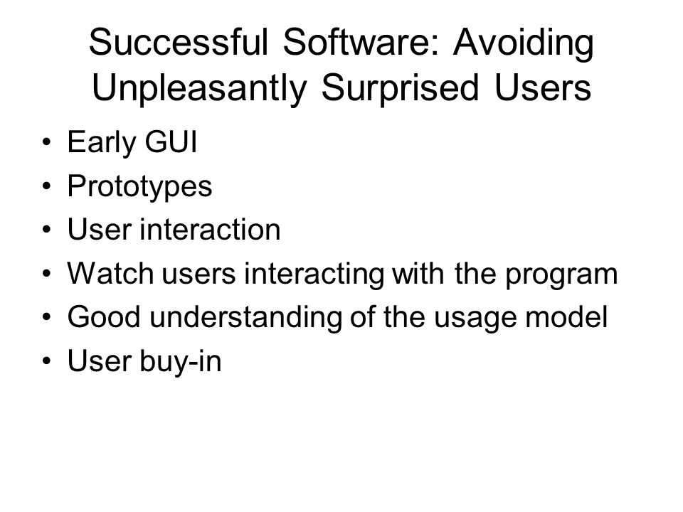 Successful Software: Avoiding Unpleasantly Surprised Users