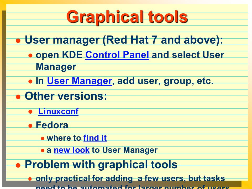 Graphical tools User manager (Red Hat 7 and above): Other versions: