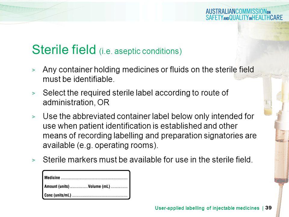 Sterile field (i.e. aseptic conditions)
