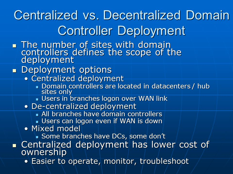 Centralized vs. Decentralized Domain Controller Deployment