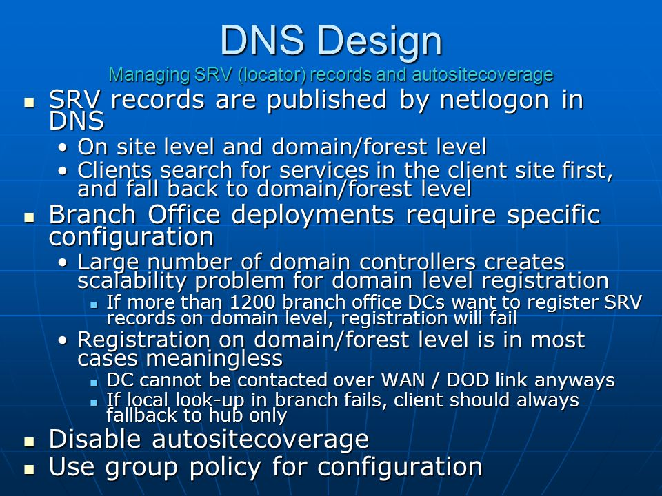 DNS Design Managing SRV (locator) records and autositecoverage