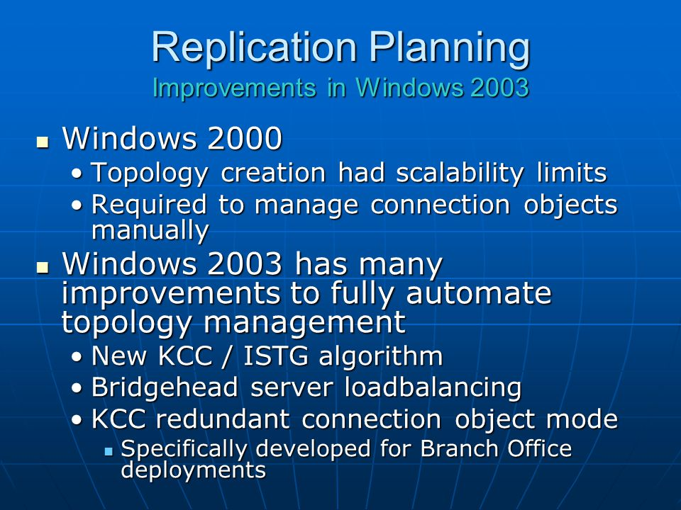 Replication Planning Improvements in Windows 2003