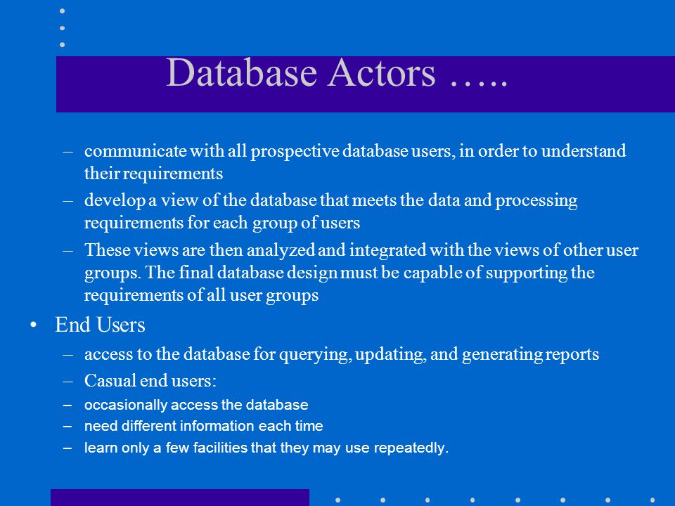 Database Actors ….. End Users
