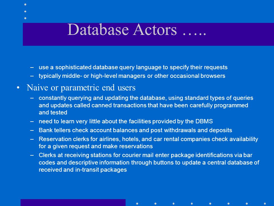 Database Actors ….. Naive or parametric end users