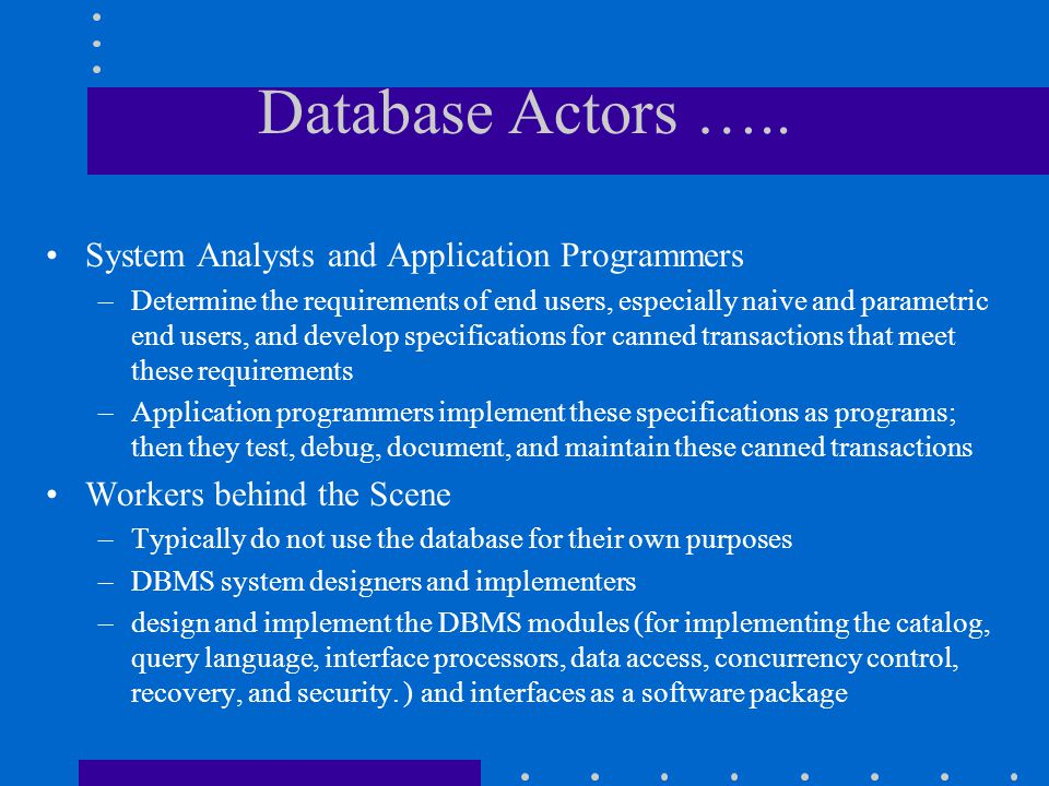 Database Actors ….. System Analysts and Application Programmers