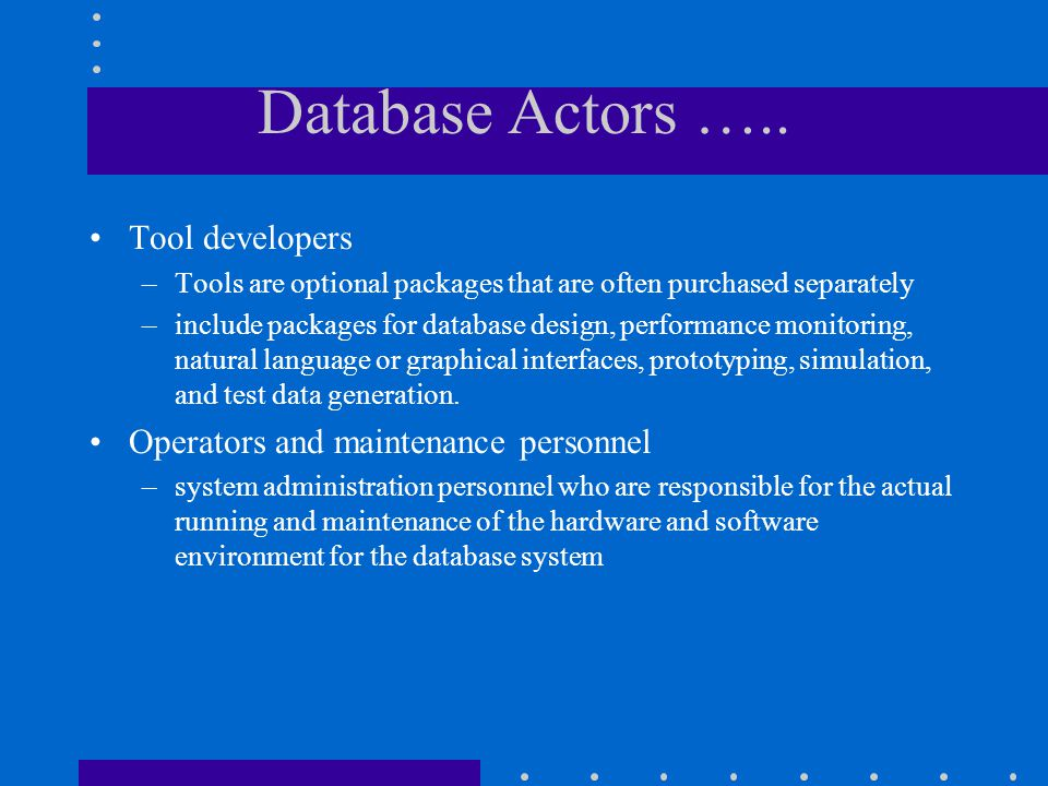 Database Actors ….. Tool developers