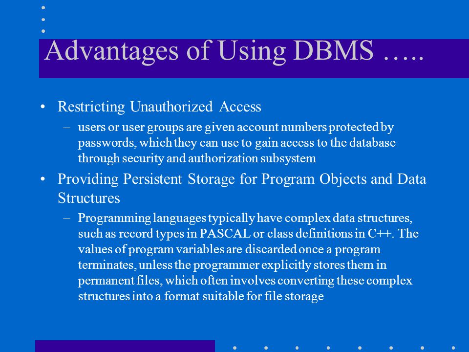 Advantages of Using DBMS …..