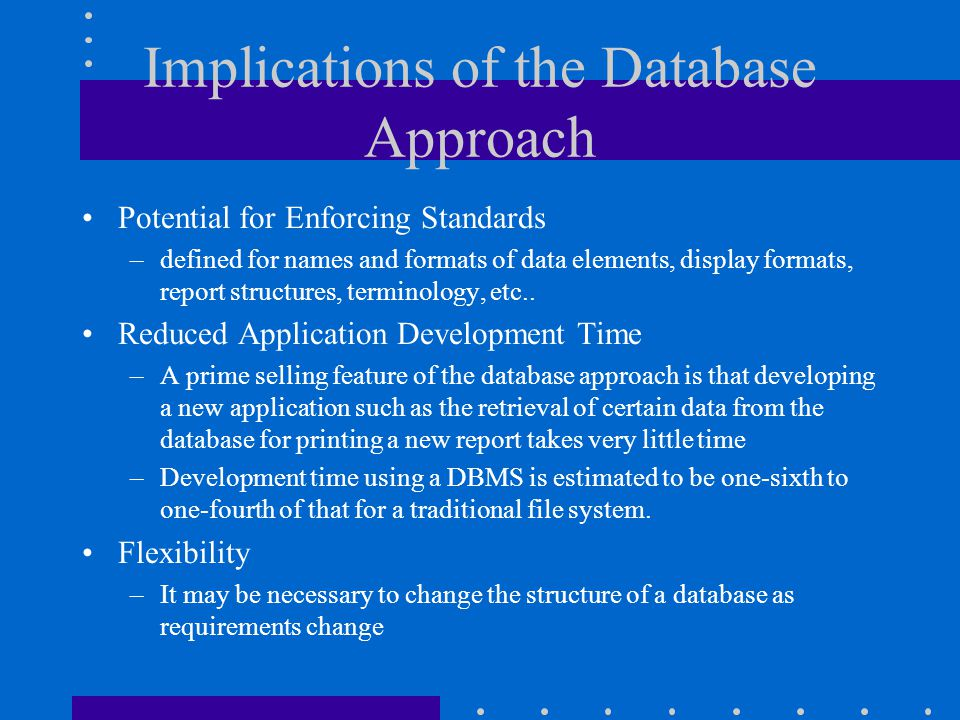 Implications of the Database Approach