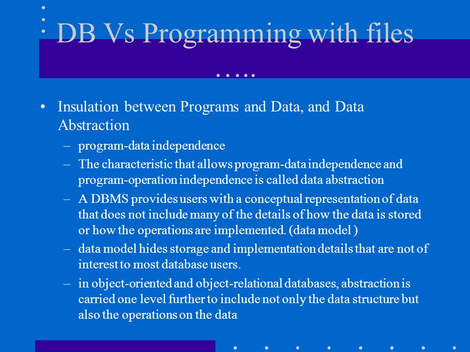 DB Vs Programming with files …..