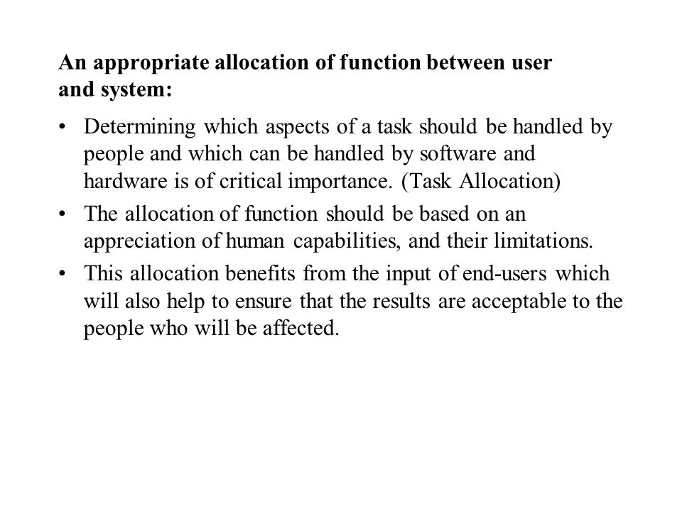 An appropriate allocation of function between user and system: